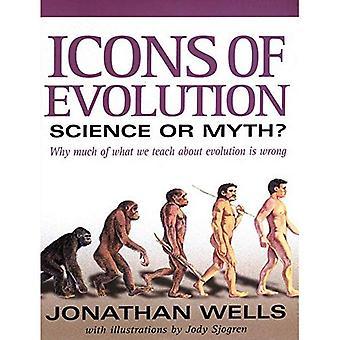 Icônes de l'évolution: Science ou mythe?: pourquoi beaucoup de ce que nous enseignons sur Evolution is Wrong