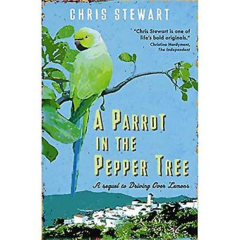 A Parrot in the Pepper Tree: A Sequel to Driving over Lemons: A Sort of Sequel to Driving Over Lemons (The Lemons Trilogy)