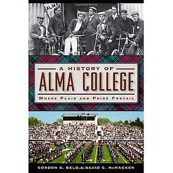 Eine Geschichte von Alma College: wo Plaid und stolz herrschen (amerikanische Chronik (History Press))