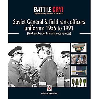 Soviet General and Field Rank Officers Uniforms: 1955 to 1991: (Land, Air, Border and Intelligence Services) (Battle Cry! Original Military Uniforms of the World)