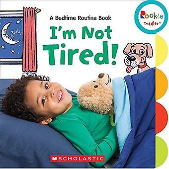 Non sono stanco!: libro Routine A Bedtime (Rookie Toddler) [Paperback]