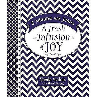 5 minuten met Jezus: een verse infusie van vreugde