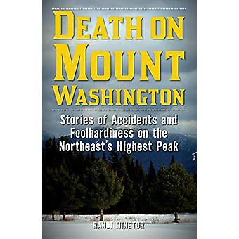 Death on Mount Washington - Stories of Accidents and Foolhardiness on
