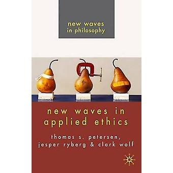 New Waves in Applied Ethics by Ryberg & Jesper
