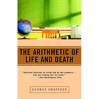 The Arithmetic of Life and Death by Shaffner & George