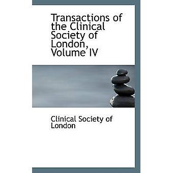 Transaktioner av kliniska samhället av London volym IV av samhället av London & kliniska