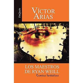 Los Maestros de Ryan Weill door Arias & Vctor
