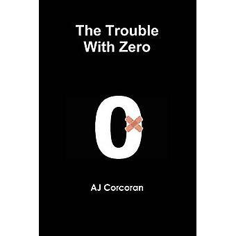 Le problème avec zéro par Corcoran & AJ