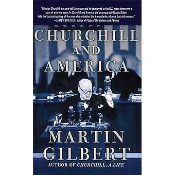 Churchill and America by Gilbert & Martin
