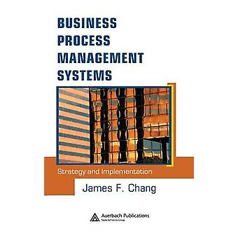 Business Process Management Systems Strategy and Implementation by Chang & James
