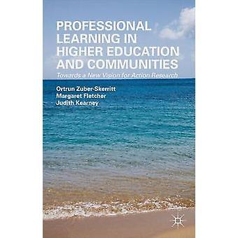 Professional Learning in Higher Education und Gemeinden zu einer neuen Vision für Aktionsforschung durch ZuberSkerritt & Schätzle