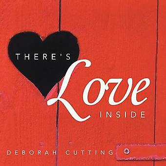 Theres Love Inside by Cutting & Deborah