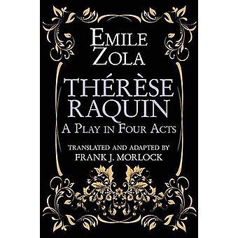 Therese Raquin en pjäs i fyra akter av Zola & Emile