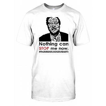 Rien ne peut me Stop Now - mwahahaha - Drôle Politique Mens T Shirt