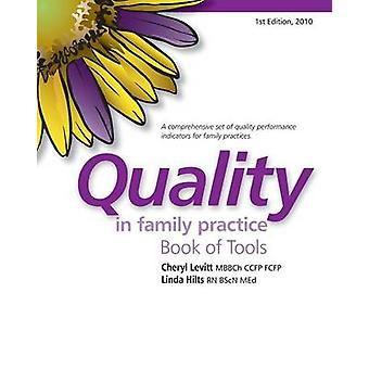 Quality in Family Practice Book of Tools by Levitt & Cheryl