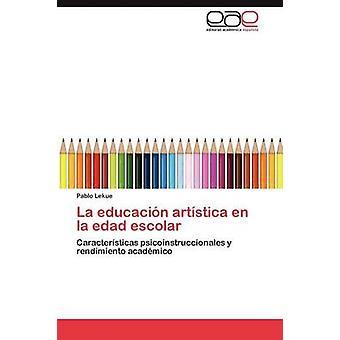 La educacin artstica en la edad escolar by Lekue Pablo
