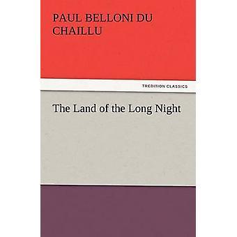 La tierra de la larga noche por Du Chaillu y Paul B.
