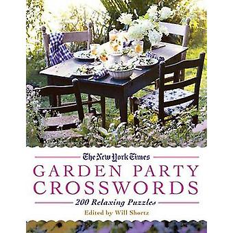 The New York Times Garden Party Crossword Puzzles - 200 Relaxing Puzzl