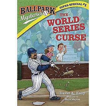 Ballpark Mysteries Super Special #1 - The World Series Curse by David