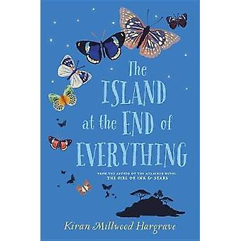 The Island at the End of Everything by Kiran Millwood Hargrave - 9780