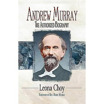Andrew Murray - The Authorized Biography by Leona Choy - 9780875088297