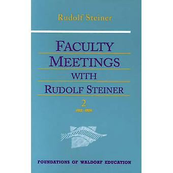 Faculty Meetings with Rudolf Steiner - v. 1 & 2 by Nancy Whittaker - R