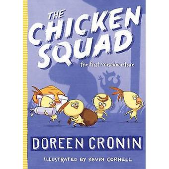 The Chicken Squad - The First Misadventure by Doreen Cronin - Kevin Co
