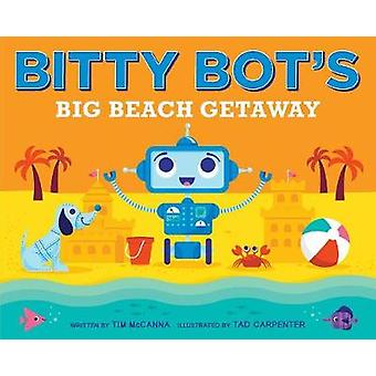Bitty Bot's Big Beach Getaway by Tim McCanna - 9781481449311 Book