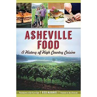 Asheville Food - A History of High Country Cuisine by Rick McDaniel -