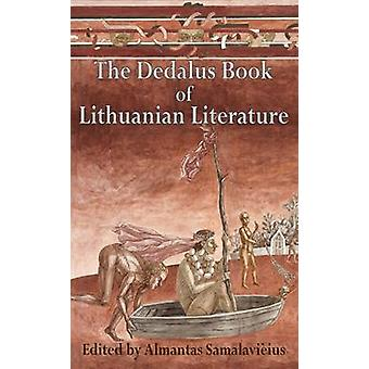 The Dedalus Book of Lithuanian Literature (1st) by Almantas Samalavic