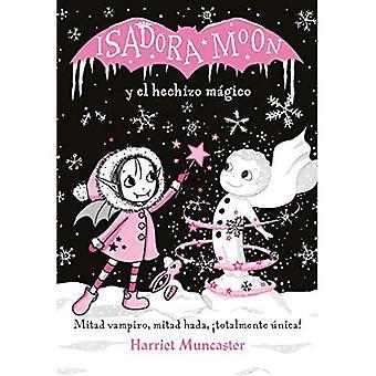Isadora Mond Y El Hechizo M Gico / Isadora Mond macht Winterzauber (Isadora Moon)