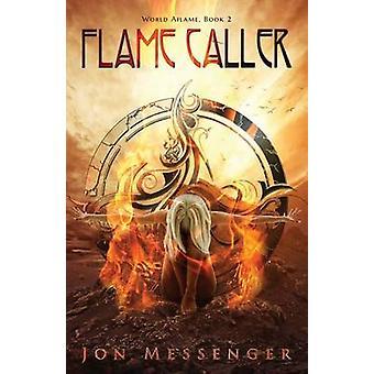 Flame Caller by Jon Messenger - 9781940534206 Book
