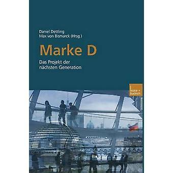 Marke D Das Projekt Der Nachsten Generation by Dettling & Daniel