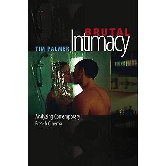 Brutale Intimacy: Analyseren van hedendaagse Franse Cinema