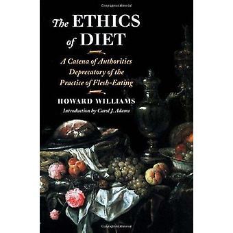 Die Ethik der Ernährung - eine Catena der Behörden von der praktischen abfällige
