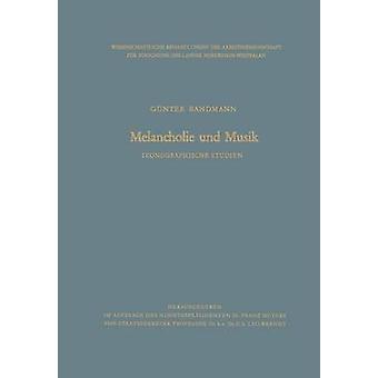 Melancholie Und Musik Ikonographische Studien by Bandmann & Gunter