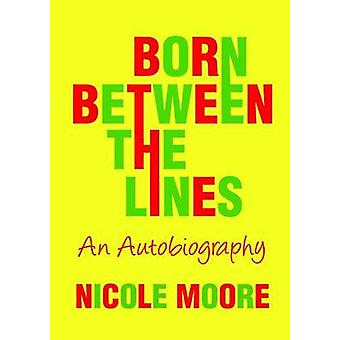 Born Between the Lines an Autobiography