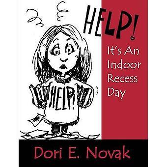 Help Its an Indoor Recess Day by Novak & Dori E.