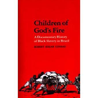 Children of Gods Fire A Documentary History of Black Slavery in Brazil by Conrad & Robert E.