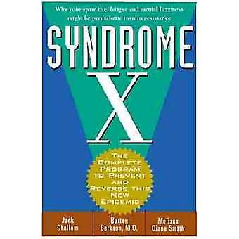 Syndrome X The Complete Nutritional Program to Prevent and Reverse Insulin Resistance by Challem & Jack