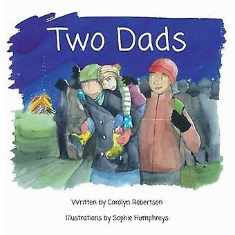 Two Dads A book about adoption by Robertson & Carolyn