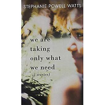 Vi tar endast vad vi behöver: berättelser