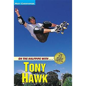 On the Halfpipe with...Tony Hawk by Christopher & Matt