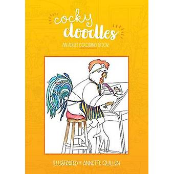 Cocky Doodles  An Adult Coloring Book by Quillen & Annette