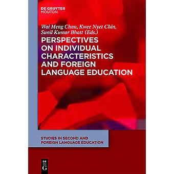 Perspectives on Individual Characteristics and Foreign Language Education by Chan & Wai Meng