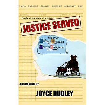 Justice Served by Dudley & Joyce