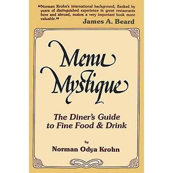 Menu Mystique The Diners Guide to Fine Food and Drink by Krohn & Norman O.