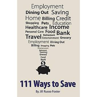 111 Ways to Save by Foster & Jill Russo