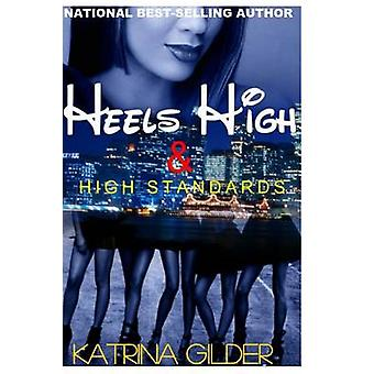 HEELS HIGH  HIGH STANDARDS by Gilder & Katrina
