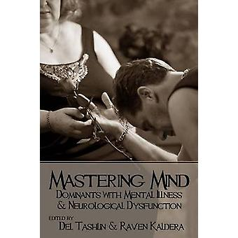 Mastering Mind Dominants with Mental Illness and Neurological Dysfunction by Kaldera & Raven